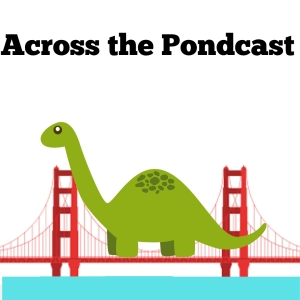 Across the Pondcast